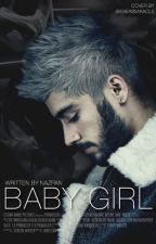 Baby Girl [A Zayn Malik Fanfiction] by nazpan
