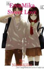ErenMika Sweet Love  by NicodiKiller