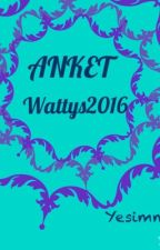 ANKET #Wattys2016  by yesimmee