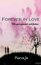 Forever in love #Wattys2016 by PurvajaRaguraman