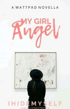 My Angel Girl (1 and 2) [Completed] [Revising] by IHIDEMYSELF