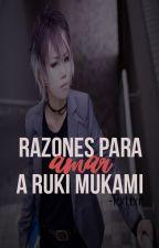 Razones para amar a Ruki Mukami by -Pxttxr