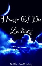 House Of The Zodiacs by KaitlinAnnetteDavis