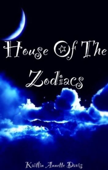 House Of The Zodiacs