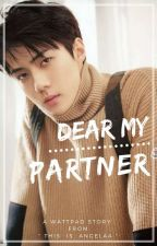 Dear My Partner (Oh sehun Fict) [private Some Chapters] wattys2017 by ThisIs_Angelaa