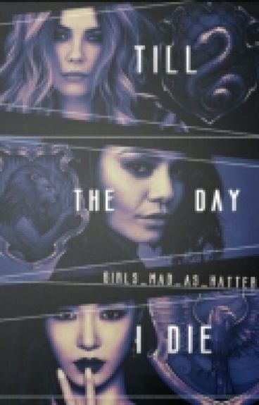 Till the day I die [Marauders Fanfiction]