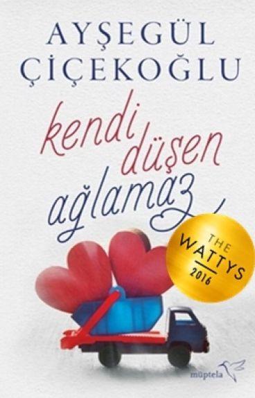 """KENDİ DÜŞEN AĞLAMAZ """"Kitap Oluyor"""" by aysegulcicekoglu"""