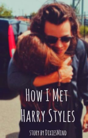 how i met Harry Styles by DixiesMind