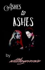 Ashes To Ashes by willtheyeverwin