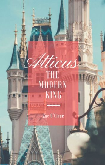 Atticus: The Modern King (on-hold)
