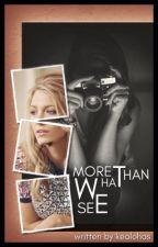 More Than What We See ✔ (Lesbian Story GxG) by kealohas