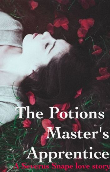 The Potion Master's Apprentice (A Severus Snape love story)