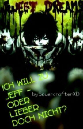 Ich will zu Jeff - oder lieber doch nicht? by SauercrafterXD
