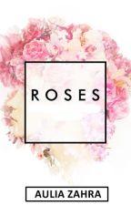 ROSES by auliazahraz