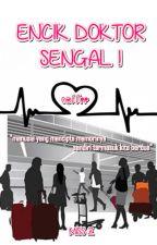ENCIK DOKTOR SENGAL ! by MryZns