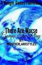There are Worse Games to Play by MissEverlarkStyles