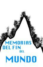 Memorias del fin del mundo by JuankiDePazLazo