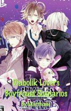 Diabolik Lovers Boyfriend Scenarios by Matthiabi