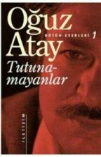 Oğuz Atay - Tutanamayanlar by 1001vuslatt