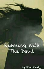 Running With The Devil by EtherReal_