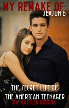 My remake of: The Secret Life of the American Teenager by ElizabethandVictoria