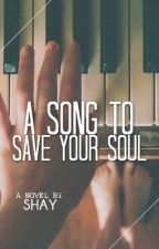 A Song To Save Your Soul by ForeverAdrift