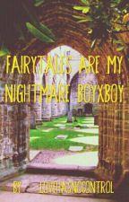 FAIRYTALES ARE MY NIGHTMARE BOYXBOY by lovehasnocontrol