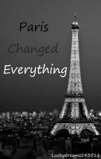 Paris changed everything by Luckydreams143511