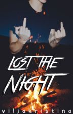 Lost the Night ⊳ by viljakristina