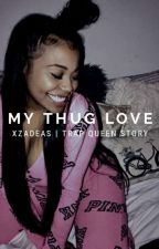 ⭐My Thug Love⭐ {completed} by xzadeas