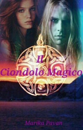 IL CIONDOLO MAGICO by marikapavan98