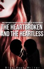 The Heartbroken And The Heartless by Blue_Book_Writer