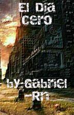 El Dia Cero by Gabriel-Rn