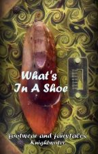 What's In A Shoe by knightwriter