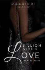 Billionaire's Love by ImAWandererxo