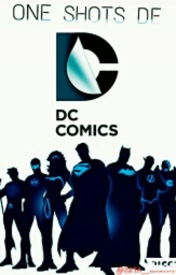 ••One Shots de DC••