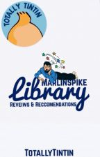 Marlinspike Library - Reviews & Recommendations by TotallyTintin