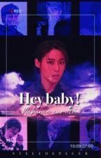 Hey Baby! Nebunie Curată (In Curs De Editare)  by mariana1589