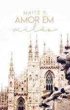 Amor em Milão {Conto} by MaitePott
