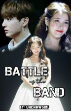 Battle Of The Band[ONE SHOT] by Unknownymuse_88