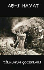 Ab-ı Hayat ~ Dilmun'un Çocukları by Red-Baron