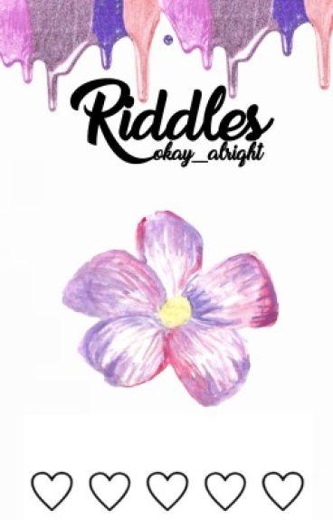• ♛ Riddles ♛ •