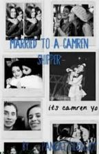 Married To A Camren Shipper by Lovemusic211