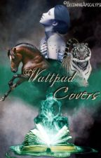 Wattpad Covers [Book 1] - COMPLETED by BecomingApocalypse