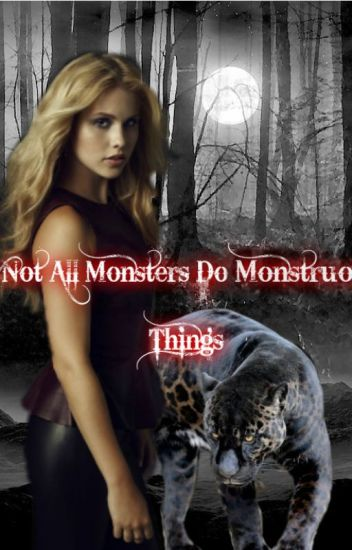 Not All Monsters Do Monstruos Things