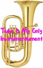 Tuba is My Only Instrument by Accidentalsuicide