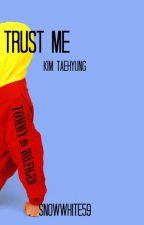 Trust Me  [ Kim Taehyung ] by snowWhite59