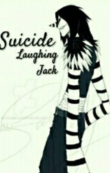 Suicide || Laughing Jack