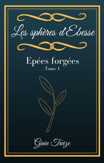 Les sphères d'Ebesse                               Partie 1 - Épées forgées