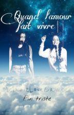 """Quand l'Amour Fait Vivre """"Fin Triste"""" by MelanieLoveCamren"""
